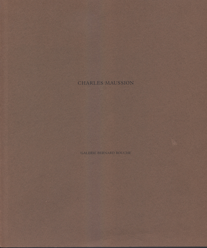 Catalogue Charles Maussion Galerie Bouche 2000